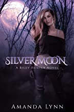 Silver Moon: A Riley Hunter Novel (The Riley Hunter Series Book 1)