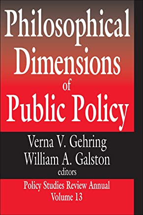 Philosophical Dimensions of Public Policy (Policy Studies Review Annual Series Book 13) (English Edition)