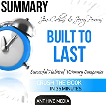 Summary Jim Collins and Jerry Porras' Built to Last: Successful Habits of Visionary Companies