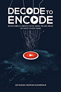 Decode to Encode: Master Complex Concepts Faster, Bridge Gaps and Be the Expert in Video Coding