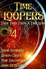 Time Loopers: Four Tales from a Time War Kindle Edition