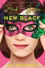 Pink & Green Is the New Black: Pink & Green Book Three (Pink & Green series 3) Kindle Edition