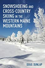 Snowshoeing and Cross-Country Skiing in the Western Maine Mountains