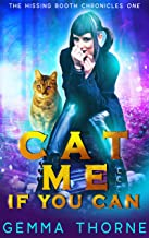 Cat Me If You Can (The Hissing Booth Chronicles Book 1)