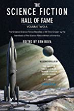 The Science Fiction Hall of Fame, Volume Two A: The Greatest Science Fiction Novellas of All Time Chosen by the Members of...