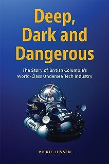 Deep, Dark and Dangerous: British Columbia's World-Class Undersea Technology Industry