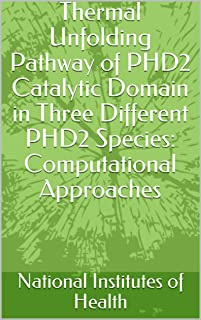 Thermal Unfolding Pathway of PHD2 Catalytic Domain in Three Different PHD2 Species: Computational Approaches (English Edition)
