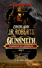 Standoff in Labyrinth (The Gunsmith Book 461)