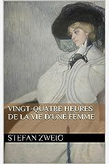 Vingt-quatre heures de la vie d'une femme Format Kindle