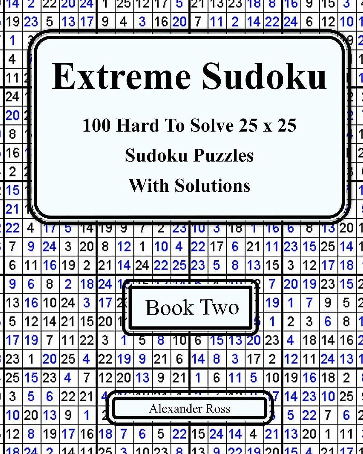 エリート破壊的納得させるExtreme Sudoku Two: 100 Hard To Solve 25 x 25 Sudoku Puzzles With Solutions Book 2