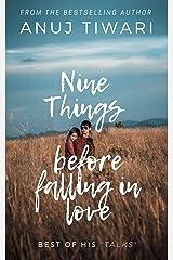 Nine Things Before Falling in Love: Best of Anuj Tiwari's Talks Kindle Edition