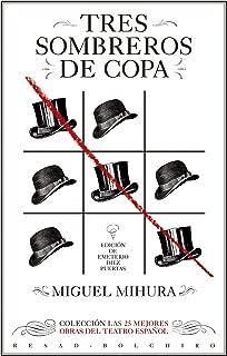 Tres sombreros de copa: Las 25 mejores obras del teatro español (Spanish Edition)