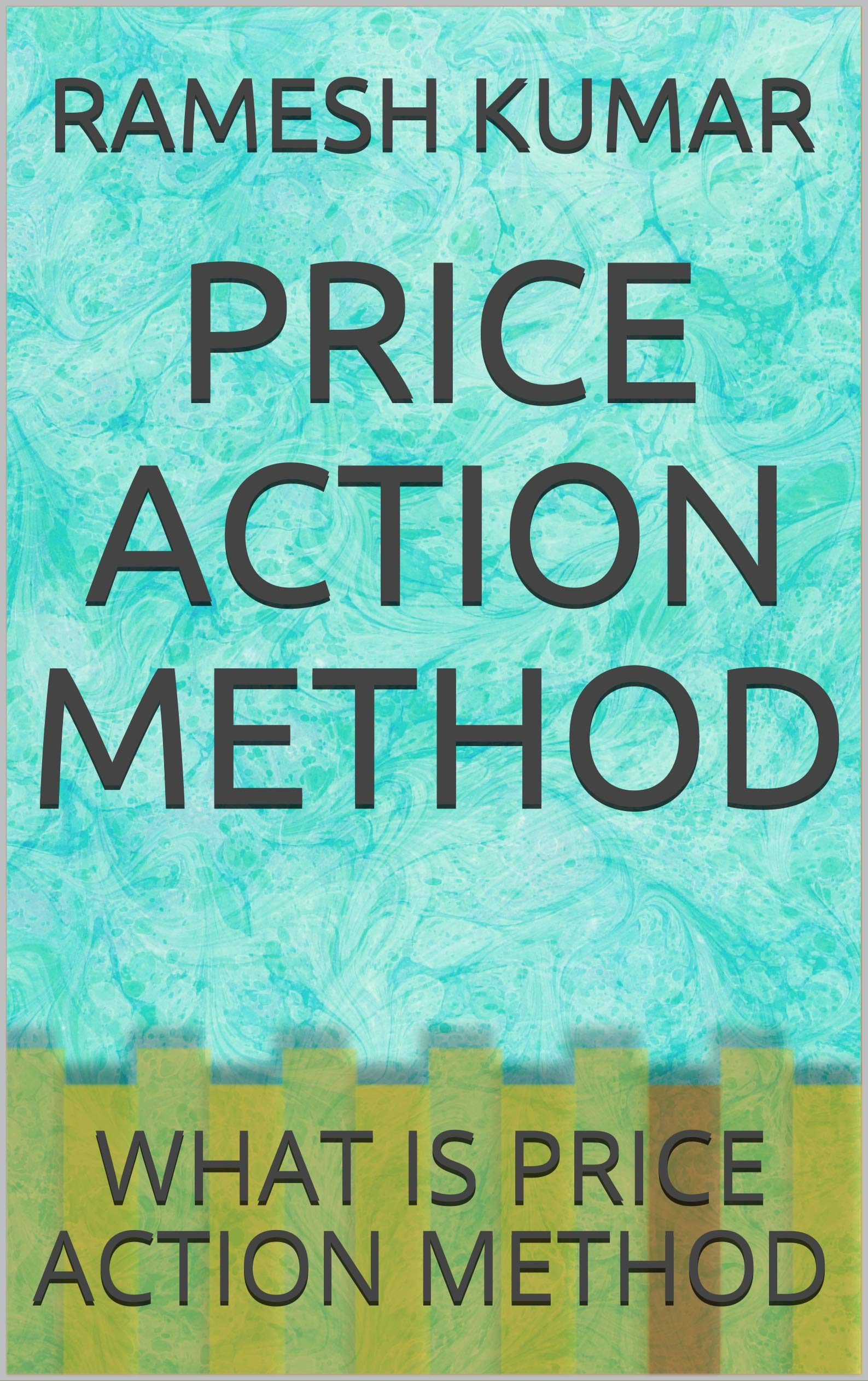 PRICE ACTION METHOD: WHAT IS PRICE ACTION METHOD