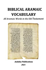 Biblical Aramaic Vocabulary: All Aramaic Words in the Old Testament (Languages of the Bible and the Qur'an Book 3) (English Edition) Format Kindle