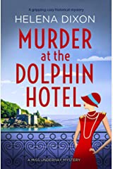 Murder at the Dolphin Hotel: A gripping cozy historical mystery (A Miss Underhay Mystery Book 1) Kindle Edition