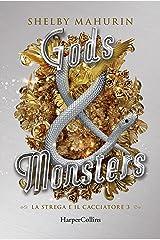 Gods & Monsters (Edizione Italiana) (La strega e il cacciatore Vol. 3) (Italian Edition) Format Kindle