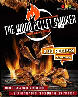 THE WOOD PELLET SMOKER AND GRILL BIBLE: More Than A Smoker Cookbook. A Step By Step Guide To Become The New Pit Boss