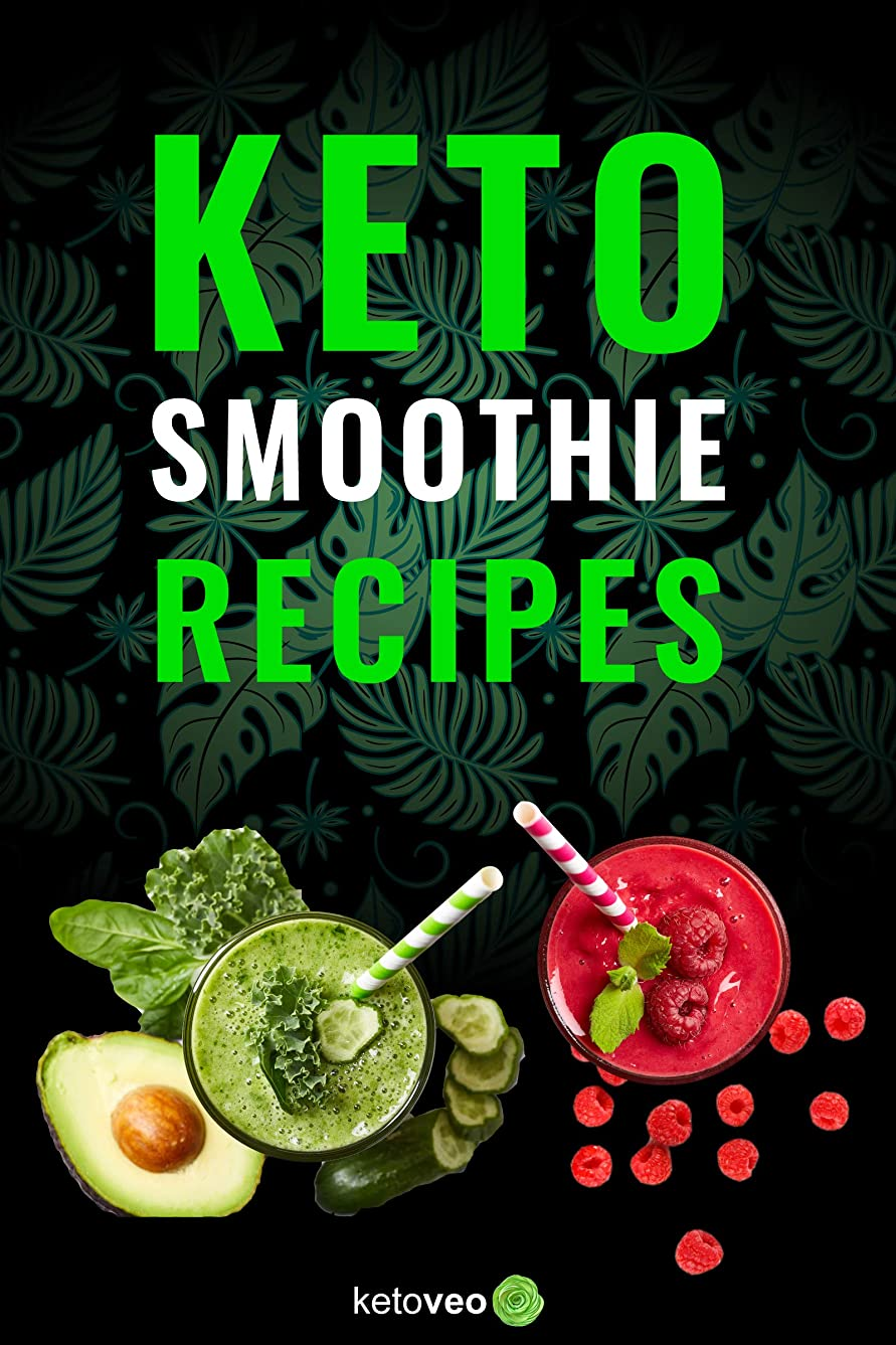 Keto Smoothie Recipes: Healthy And Delicious Ketogenic Diet Smoothy and Shake Recipes Cookbook (English Edition)
