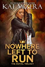 Nowhere Left to Run (The Royal Trilogy Book 2)