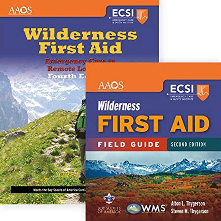 Wilderness First Aid + Wilderness First Aid Field Guide: Emergency Care in Remote Locations