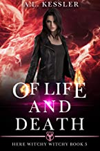 Of Life and Death (Here Witchy Witchy Book 5)