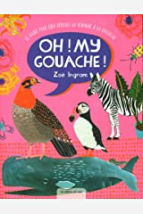 Oh my gouache ! Paperback
