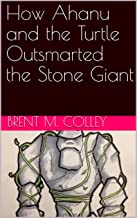How Ahanu and the Turtle Outsmarted the Stone Giant (Ahanu and the Stone Giant) (English Edition)