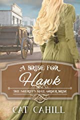 A Bride for Hawk: The Sheriff's Mail Order Bride Book 4 Kindle Edition