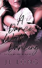 A Dance Worth Dancing (Tactical Men Series Book 1)