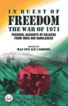 In Quest of Freedom: The War of 1971 - Personal Accounts by Soldiers from India and Bangladesh