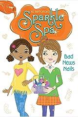 Bad News Nails (Sparkle Spa Book 5) Kindle Edition