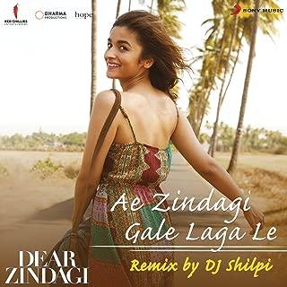 Ae Zindagi Gale Laga Le (Remix By DJ Shilpi) [From