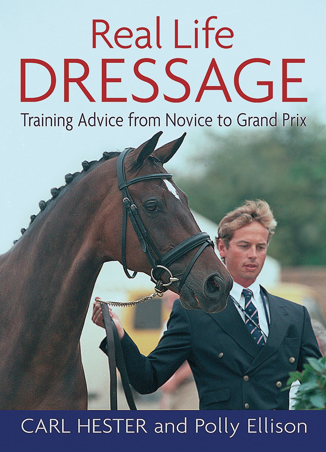 Download Real Life Dressage: Training Advice From Novice To Grand Prix