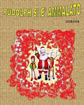 Rudolph si è ammalato
