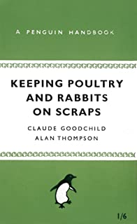 Keeping Poultry and Rabbits on Scraps (Penguin Handbooks)