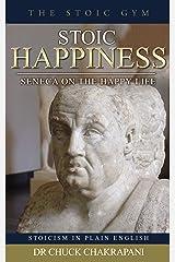 Stoic Happiness: Seneca 'On the Happy Life' (Epictetus' Discourses) (English Edition) eBook Kindle