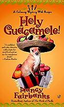 Holy Guacamole! (Culinary Food Writer Book 5)