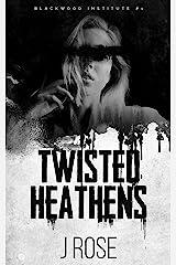 Twisted Heathens: A Dark Reverse Harem Romance (Blackwood Institute Book 1) Kindle Edition