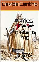 Miles Dei et militaris Mei: ontoteologo e ontoegologo (ONTOSALGIA ESISTENZIALE Vol. 18) (Italian Edition)