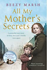 All My Mother's Secrets: A Powerful True Story of Love, Loss and a Family Torn Apart Kindle Edition