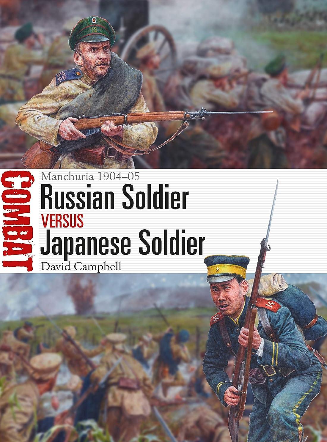 ありふれた人事スツールRussian Soldier vs Japanese Soldier: Manchuria 1904–05 (Combat Book 39) (English Edition)