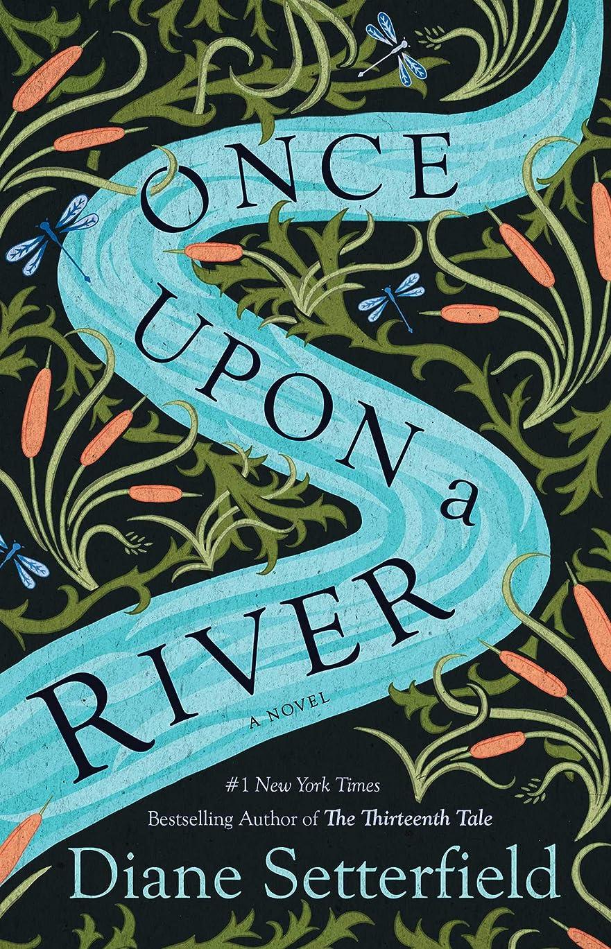一般的なレシピ帆Once Upon a River: A Novel (English Edition)