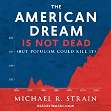 The American Dream Is Not Dead: But Populism Could Kill It