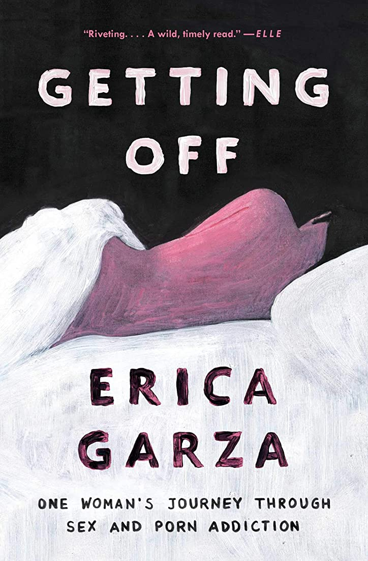 津波行うヘルパーGetting Off: One Woman's Journey Through Sex and Porn Addiction (English Edition)