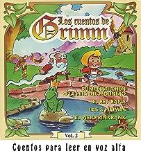 Los cuentos de Grimm vol.2 (Cuentos para leer en voz alta) (Spanish Edition)