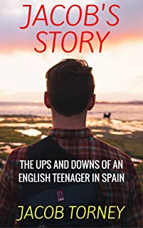 Jacob's Story: The Ups and Downs of an English Teenager in Spain