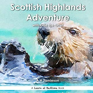 Scottish Highlands Adventure: With Ollie the Otter (Learn at Bedtime)