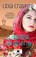 O Homem do Deserto: Série Deserto Livro 1 (Portuguese Edition)