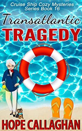 Transatlantic Tragedy: A Cruise Ship Mystery (Cruise Ship Christian Cozy Mysteries Series Book 16) (English Edition)