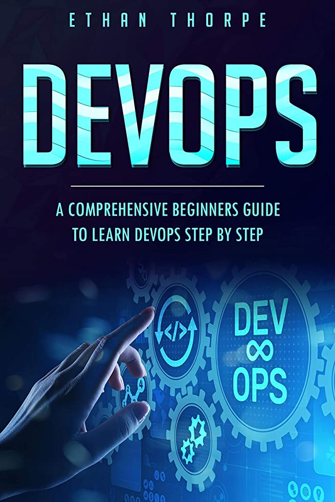 卒業太字病的DEVOPS: A COMPREHENSIVE BEGINNERS GUIDE TO LEARN DEVOPS STEP BY STEP (English Edition)
